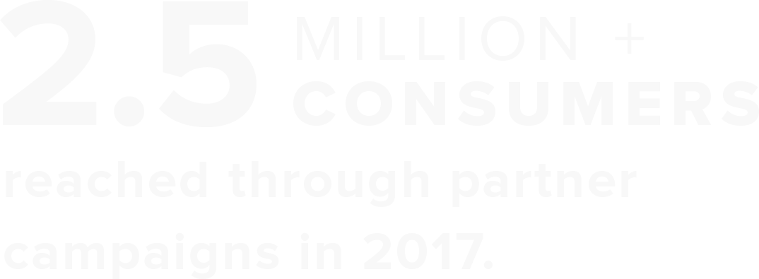 2.5 mission + consumers reached through partner campaigns in 2017